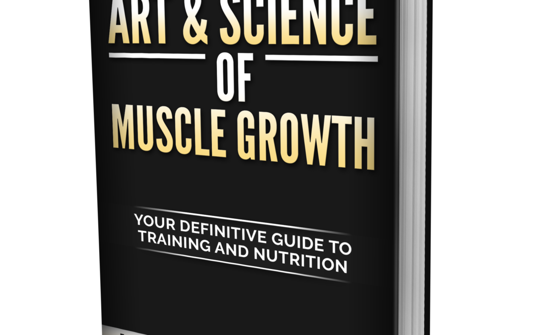 The Art & Science of Muscle Growth is now available!