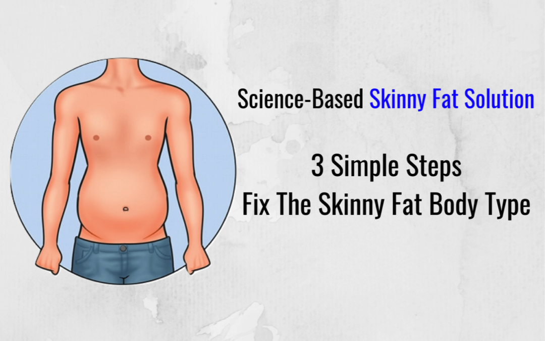 Skinny Fat Solution | A Science-Based Approach